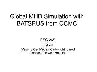 Global MHD Simulation with BATSRUS from CCMC