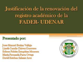 Justificación de la renovación del registro académico de la FADER- UDENAR