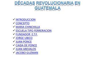 Décadas revolucionaria en Guatemala