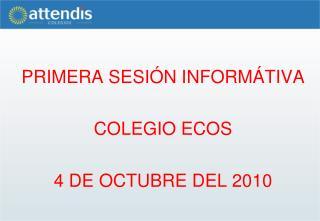 PRIMERA SESIÓN INFORMÁTIVA COLEGIO ECOS 4 DE OCTUBRE DEL 2010