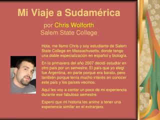 Mi Viaje a Sudamérica  por  Chris Wolforth Salem State College