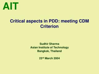 Critical aspects in PDD: meeting CDM Criterion