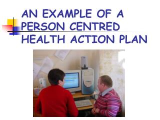 AN EXAMPLE OF A PERSON CENTRED HEALTH ACTION PLAN