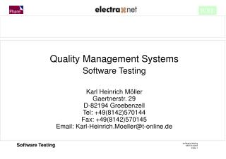 Quality Management Systems Software Testing  Karl Heinrich M ller Gaertnerstr. 29 D-82194 Groebenzell Tel: 498142570144