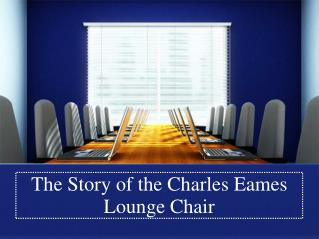 The Story of the Charles Eames Lounge Chair