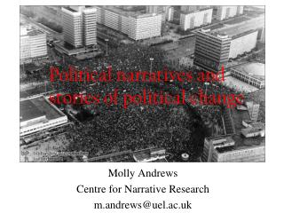 Molly Andrews Centre for Narrative Research m.andrewsuel.ac.uk