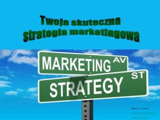 Twoja skuteczna  strategia marketingowa