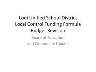 Lodi Unified School District Local Control Funding Formula Budget Revision