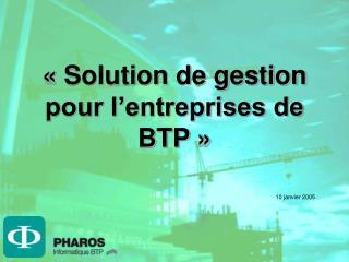«Solution de gestion pour l'entreprises de BTP»