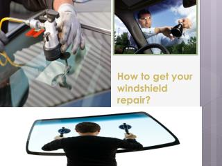 How to get your windshield repair