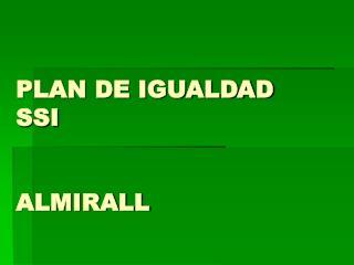 PLAN DE IGUALDAD SSI  ALMIRALL