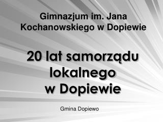 20 lat samorządu lokalnego w Dopiewie