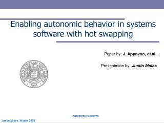 Enabling autonomic behavior in systems software with hot swapping