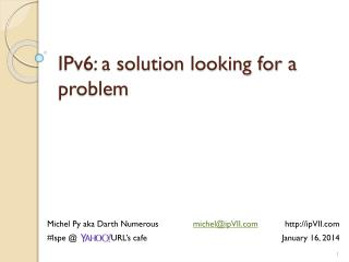 IPv6: a solution looking for a problem