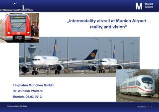 """Intermodality air/rail at Munich Airport – reality and vision"""
