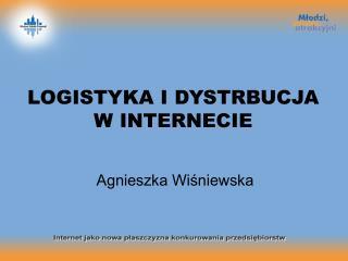 LOGISTYKA I DYSTRBUCJA W INTERNECIE