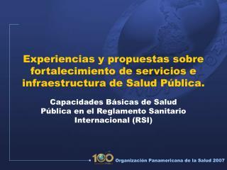 Experiencias y propuestas sobre fortalecimiento de servicios e infraestructura de Salud Pública.