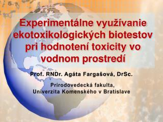 Prof.  RNDr .  Ag�ta Farga�ov� ,  DrSc .
