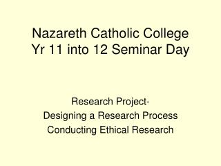 Nazareth Catholic College Yr 11 into 12 Seminar Day