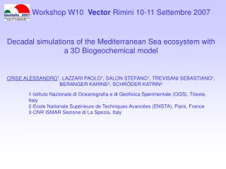 Decadal simulations of the Mediterranean Sea ecosystem with a 3D Biogeochemical model