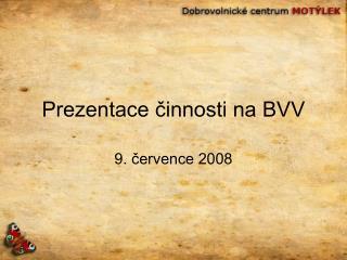 Prezentace činnosti na BVV
