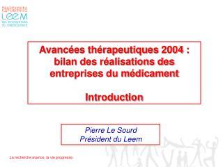 Avanc es th rapeutiques 2004 : bilan des r alisations des entreprises du m dicament  Introduction