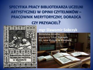 mgr Sławomir Sobczyk Biblioteka Główna