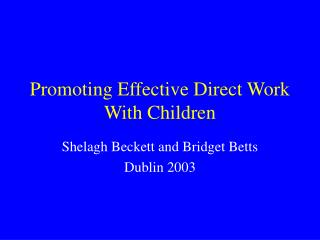 Promoting Effective Direct Work With Children