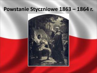 Powstanie Styczniowe 1863 – 1864 r.
