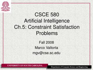 CSCE 580 Artificial Intelligence Ch.5: Constraint Satisfaction Problems