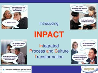 Introducing  INPACT  Integrated  Process and Culture  Transformation