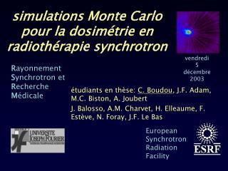 simulations Monte Carlo pour la  dosimétrie  en  radiothérapie  synchrotron