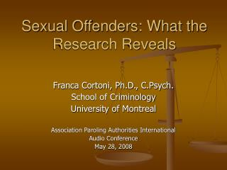 Sexual Offenders: What the Research Reveals