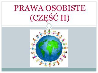 PRAWA OSOBISTE (CZĘŚĆ II)
