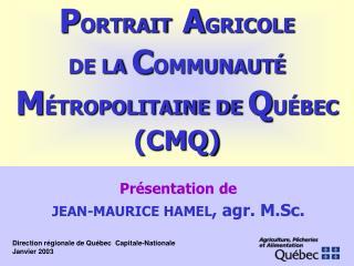 Présentation de JEAN-MAURICE HAMEL , agr. M.Sc.