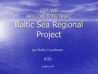 GEF/WB HELCOM/ICES/IBSFC Baltic Sea Regional Project