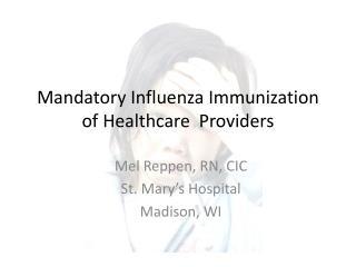 Mandatory Influenza Immunization of Healthcare  Providers