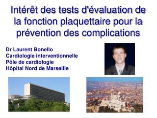Intérêt des tests d'évaluation de la fonctionplaquettaire pour la préventiondes complications