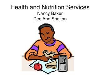 Health and Nutrition Services Nancy Baker Dee Ann Shelton