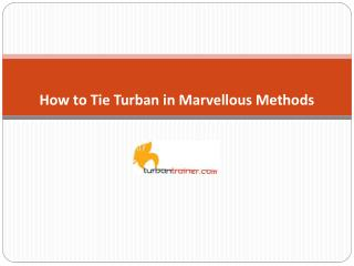 How to Tie Turban in Marvellous Methods