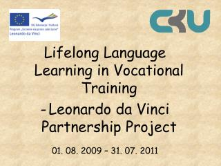 Lifelong Language Learning in Vocational Training Leonardo da Vinci Partnership Project