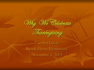 Why  We Celebrate Thanksgiving