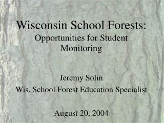 Wisconsin School Forests: Opportunities for Student Monitoring