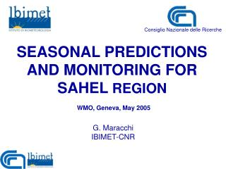 SEASONAL PREDICTIONS AND MONITORING FOR SAHEL  REGION