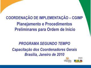 COORDENAÇÃO DE IMPLEMENTAÇÃO – CGIMP Planejamento e Procedimentos