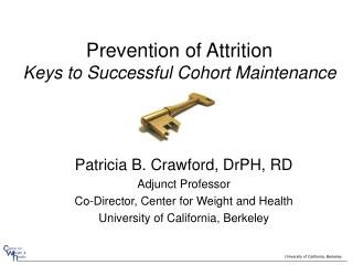 Prevention of Attrition Keys to Successful Cohort Maintenance