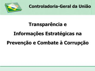 Transparência e Informações Estratégicas na Prevenção e Combate à Corrupção
