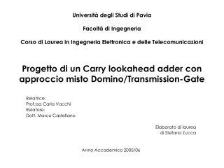 Relatrice:  Prof.ssa Carla Vacchi Relatore: Dott. Marco Castellano Elaborato di laurea