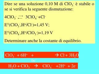 ClO 3 -   Cl -