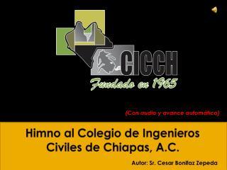 Himno al Colegio de Ingenieros Civiles de Chiapas, A.C.